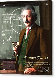 Acrylic Print featuring the photograph Alternative Fact Number 3 Albert Einstein Accidentally Discovers The Atomic Bomb Mixing A Martini by Wingsdomain Art and Photography