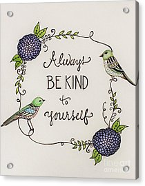 Always Be Kind To Yourself Acrylic Print
