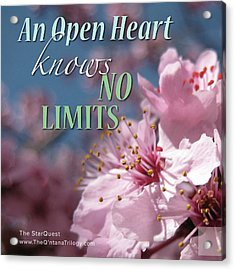 An Open Heart Knows No Limits Acrylic Print