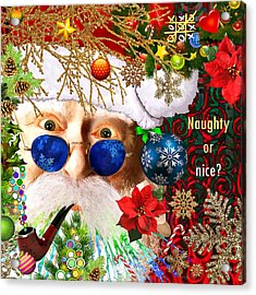 Are You Naughty Or Nice? Acrylic Print