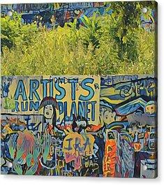 Artists Run The Planet Acrylic Print