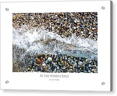At The Waters Edge Acrylic Print