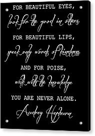 Audrey Hepburn Inspirational Quote Acrylic Print by Dan Sproul