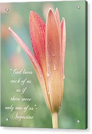 Augustine Quote God Loves Each Of Us With Opening Lily Acrylic Print