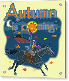 Autumn Is Coming Acrylic Print