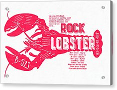 Acrylic Print featuring the drawing B-52s Rock Lobster Lyric Poster by Edward Fielding