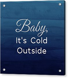 Baby It's Cold Blue- Art By Linda Woods Acrylic Print