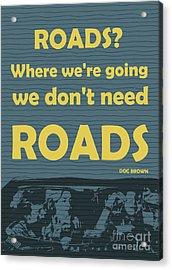 Back To The Future - Roads Acrylic Print