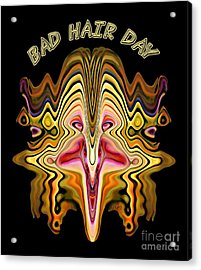 Bad Hair Day Acrylic Print
