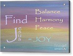 Balance Harmony Peace ... And Joy Acrylic Print