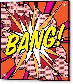 Bang Acrylic Print