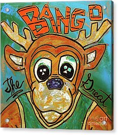 Bango The Great Acrylic Print