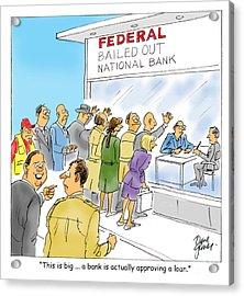 Bank Loans Acrylic Print by David Lloyd Glover