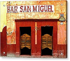 Bar San Miguel Acrylic Print by Mexicolors Art Photography