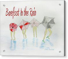 Barefoot In The Rain Acrylic Print by Donna Blackhall