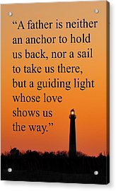 Barnegat Lighthouse With Father Quote Acrylic Print
