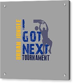 Basketball I Got Next 2 Acrylic Print by Joe Hamilton