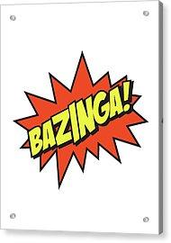 Bazinga  Acrylic Print