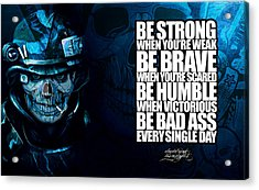 Be Bad Ass Every Single Day Acrylic Print by David Cook Los Angeles