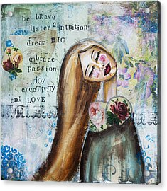 Be Brave Inspirational Mixed Media Folk Art Acrylic Print by Stanka Vukelic