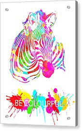 Be Colourful Acrylic Print by Prar Kulasekara