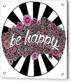 Be Happy Acrylic Print by Elizabeth Davis