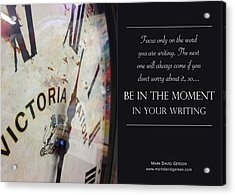 Be In The Moment In Your Writing Acrylic Print