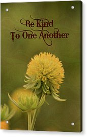 Be Kind To One Another Acrylic Print by Trish Tritz