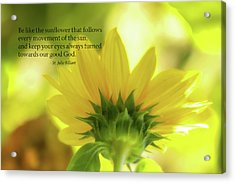 Be Like The Sunflower Acrylic Print