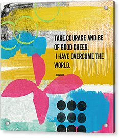 Be Of Good Cheer- Contemporary Christian Art By Linda Woods Acrylic Print by Linda Woods