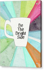 Be The Bright Side Mug- Art By Linda Woods Acrylic Print