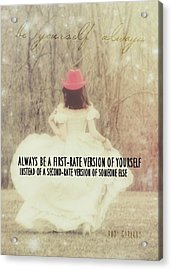 Be Yourself Quote Acrylic Print by JAMART Photography