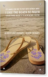 Beach Therapy Quote Acrylic Print by JAMART Photography
