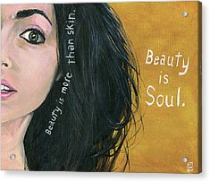 Beauty Is Soul Acrylic Print
