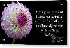 Beethoven's Don't Only Practice Your Art Acrylic Print