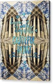 Begin Each Day With A Grateful Heart Madeleine Paris Acrylic Print