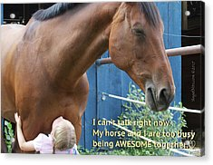 Being Awesome With My Horse Acrylic Print