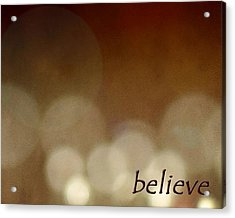 Acrylic Print featuring the photograph Believe by Cherie Duran
