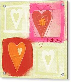 Believe In Love Acrylic Print by Linda Woods