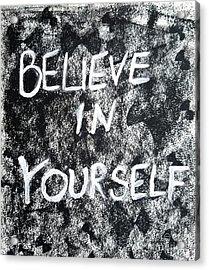 Believe In Yourself Acrylic Print