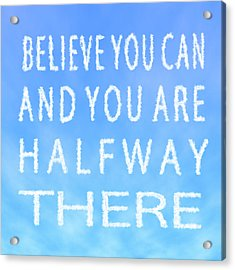 Acrylic Print featuring the painting Believe You Can Cloud Skywriting Inspiring Quote by Georgeta Blanaru