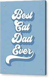 Best Cad Dad Ever Blue- Art By Linda Woods Acrylic Print