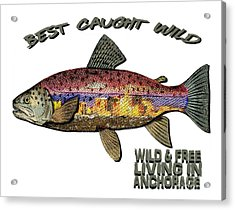 Acrylic Print featuring the digital art Fishing - Best Caught Wild - On Light No Hat by Elaine Ossipov