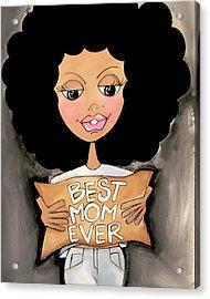 Best Mom Ever Acrylic Print