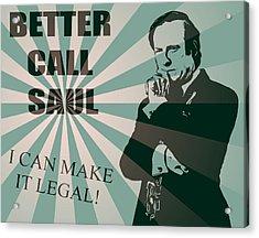 Better Call Saul Acrylic Print by Dan Sproul