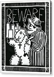 Beware Acrylic Print