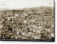 Birdseye View Of San Francisco, Towards Plalce Hotel And Nob Hill 1880 Acrylic Print by California Views Mr Pat Hathaway Archives
