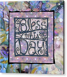 Bless This Day Acrylic Print
