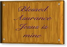 Blessed Asurance Acrylic Print by Philip McDonald