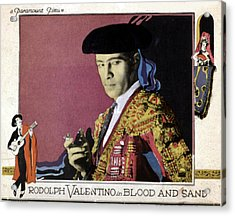 Blood And Sand, Rudolph Valentino, 1922 Acrylic Print